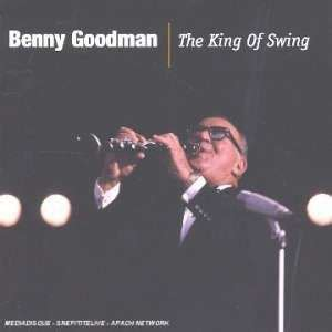 king of swing benny goodman benny goodman king of swing 1 cd 3299039902424