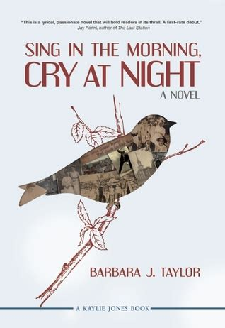 sing in the morning cry at night by barbara j taylor