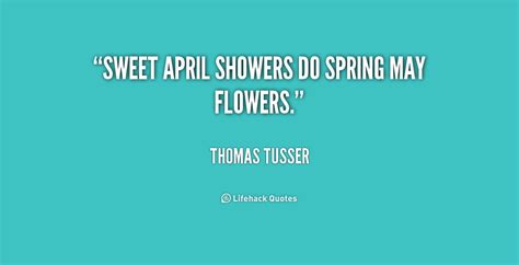 Sweet April Showers Do May Flowers by Showers Bring May Flowers Quotes Quotesgram