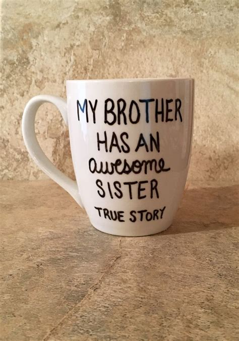 sister coffee mug brother coffee mug my brother has an