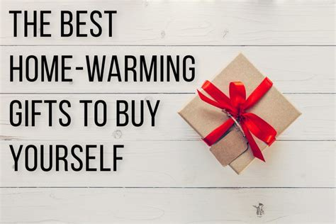 things to buy when you move into a new house the best home warming gifts to buy yourself beltmann corporate