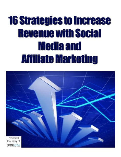 master affiliate marketing and increase your revenue the complete guide to affiliate marketing books 16 strategies to increase revenue with social media and