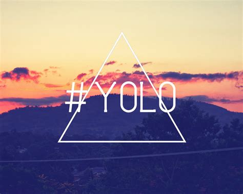 cool yolo wallpaper the yolo philosophy i live by