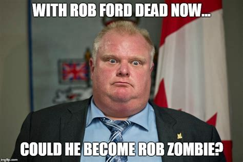 Rob Ford Meme - rob ford imgflip