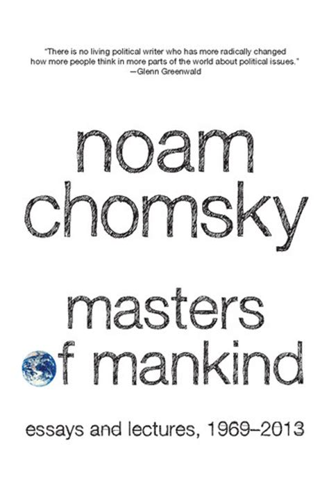 Noam Chomsky Essays by Masters Of Mankind Essays And Lectures 1969 2013 Read Book