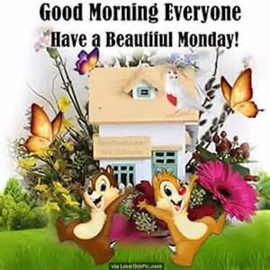 Good morning everyone have a beautiful monday pictures photos and