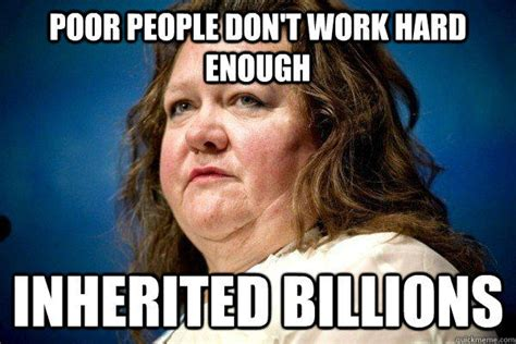 Gina Meme - gina rinehart poverty gaffes know your meme