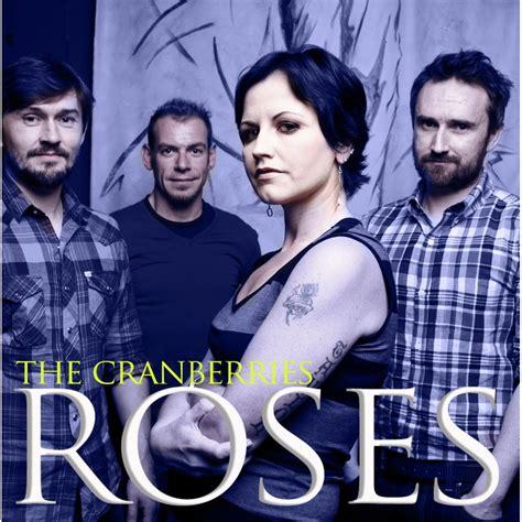 download mp3 album cranberries roses the cranberries mp3 buy full tracklist