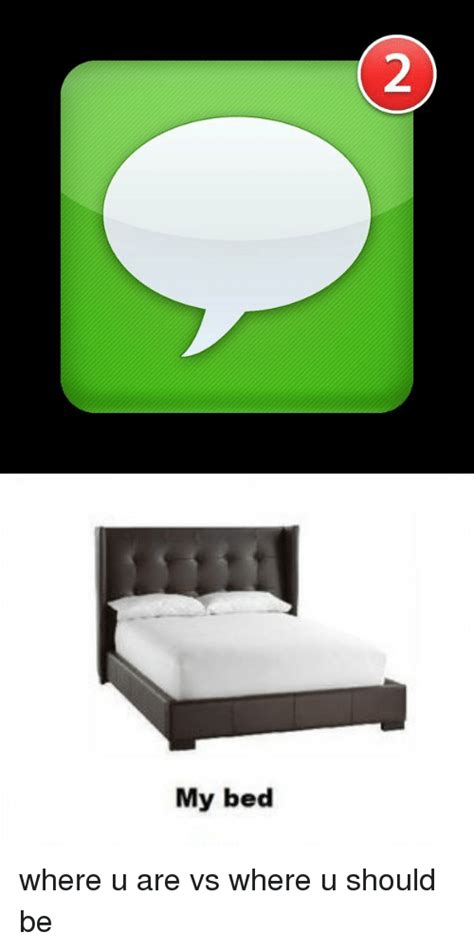 what bed should i buy 2 my bed where u are vs where u should be xxx meme on sizzle