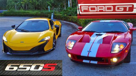 how much is a mclaren 650s 700 hp ford gt vs 641 hp mclaren 650s spider racing
