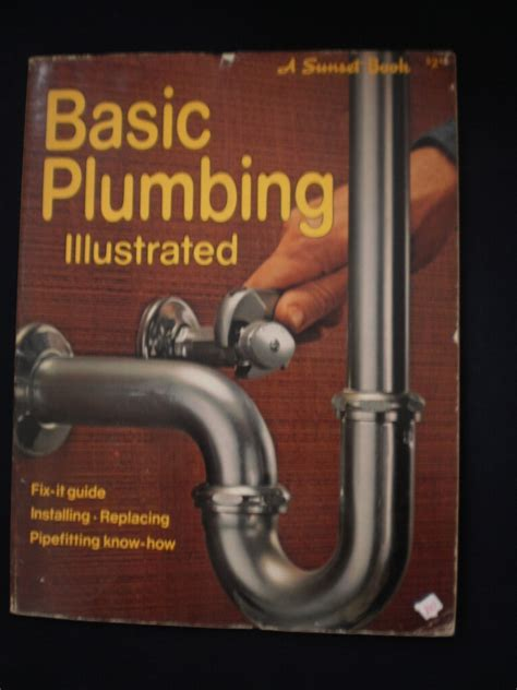 basic plumbing iiiustrated fix it guide a sunset book