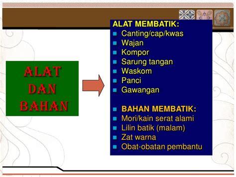 Malam Lilin Untuk Membatik Batik Tulis Batik Cap pembelajaran dasar batik tulis file 2