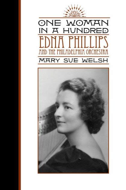 mary mary latrama hardcover 8466630074 one woman in a hundred edna phillips and the philadelphia orchestra by mary sue welsh