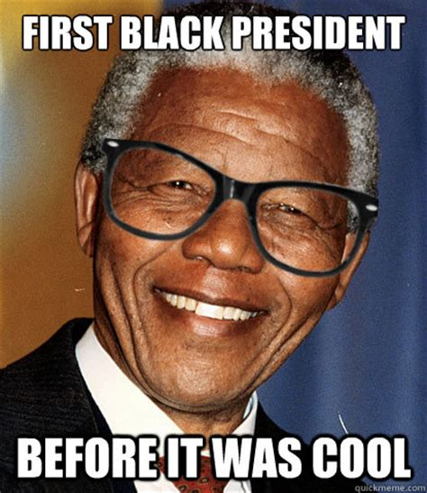 Meme Nelson - first black president before it was cool hipster nelson