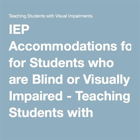 Accommodations For Blind Students iep accommodations for students who are blind or visually impaired teaching students with