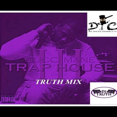 gucci mane trap house 3 download gucci mane trap house 3 truth mix hosted by dj truth mixtape stream download