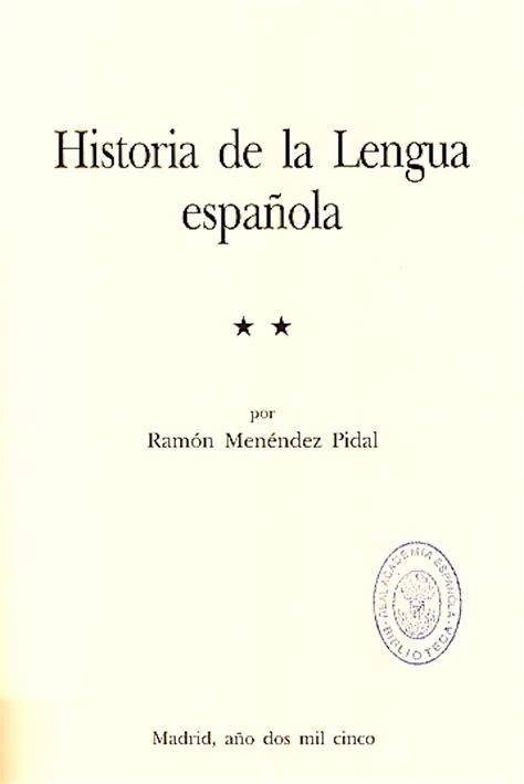 historia de la lengua historia de la lengua espa 241 ola real academia espa 241 ola