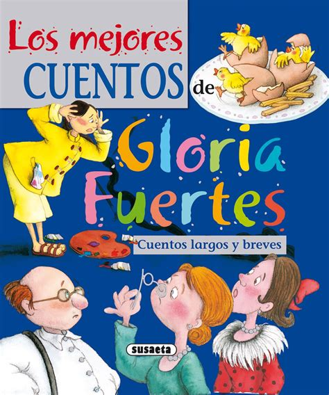 gloria fuertes venta de libros susaeta ediciones cuentos gloria fuertes venta de libros susaeta ediciones los mejores cuentos de gloria fuertes