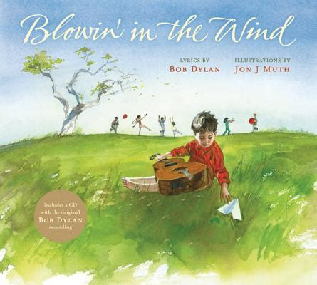 blowin in the wind w lyrics blowin in the wind a singable picture book sing books