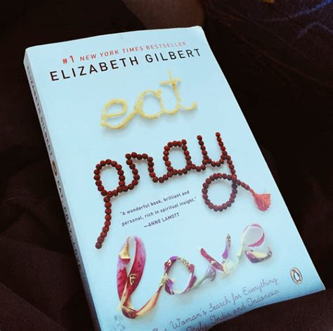 Book Review Eat Pray By Elizabeth Gilbert by Book Review Eat Pray Elizabeth Gilbert The