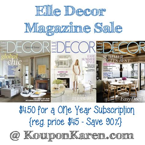 elle decor magazine subscription for 4 50 saving with elle decor magazine only 4 50 a year