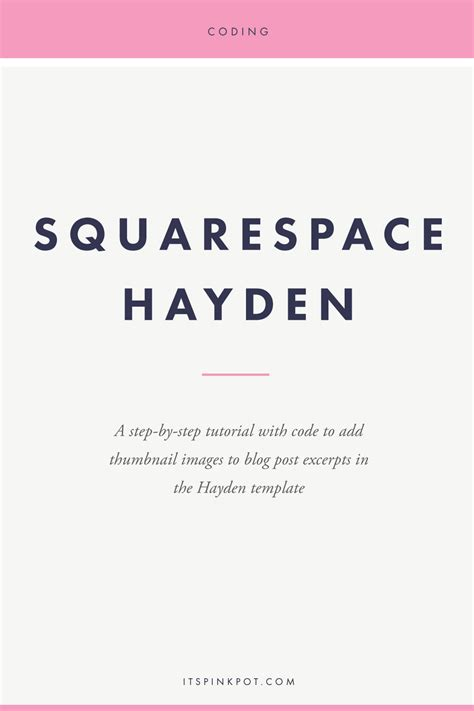 Squarespace How To Add Thumbnail Images To Blog Page In The Hayden Template Pinkpot Studio Create Squarespace Template