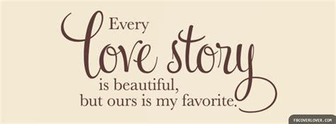 Every Love Story Is Beautiful Facebook Cover ... I Love My Husband And Kids Facebook Cover