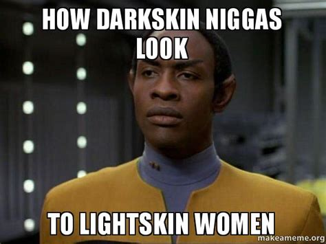 Light Skin Niggas Memes - dark skin light skin memes image memes at relatably com