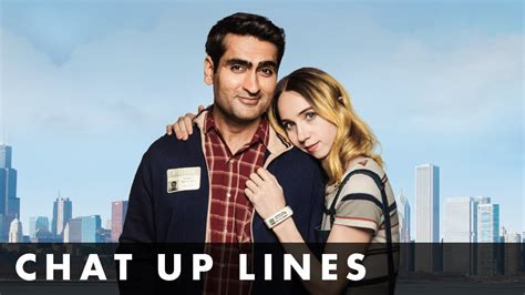 film chat up lines the big sick british chat up lines with kumail nanjiani