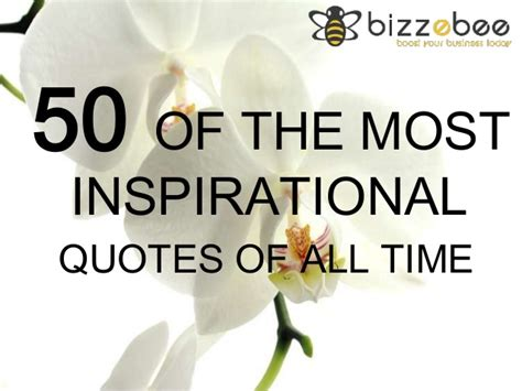 28 best all time inspirational quotes 50 of the most inspirational quotes of all time