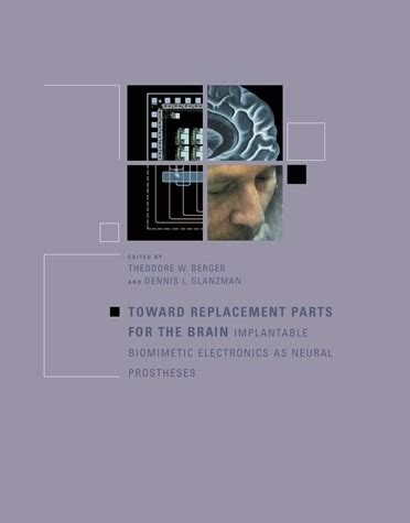 Toward Replacement Parts For The Brain The Mit Press