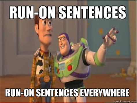 Meme Sentences - run on sentences run on sentences everywhere woody and