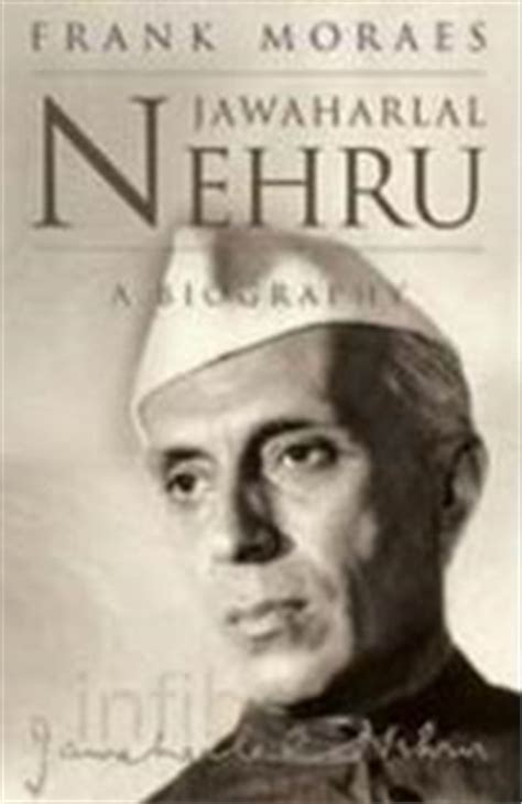 biography of nehru jawaharlal nehru a biography by frank moraes at vedic books