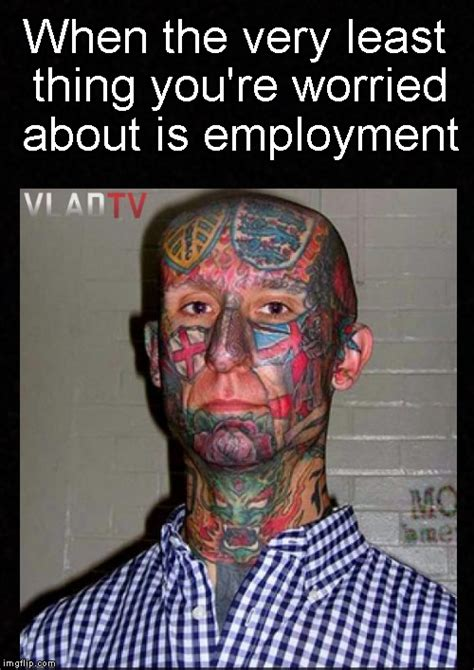 jobs that don t allow tattoos i don t need no stinkin imgflip