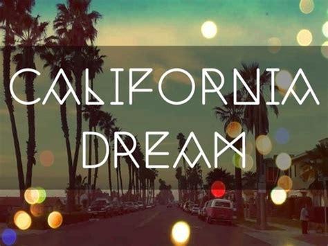 california dreaming quotes quotesgram