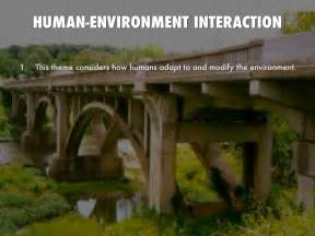 themes of geography human environment interaction 5 themes of geography by blake gingery