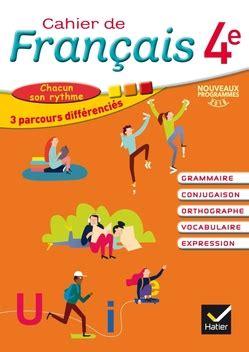 franais livre unique 4e 2218946351 cahier de fran 231 ais 4e 233 d 2016 cahier de l 233 l 232 ve editions hatier
