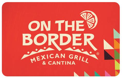 buy on the border gift cards online dlyte - On The Border Gift Card Restaurants