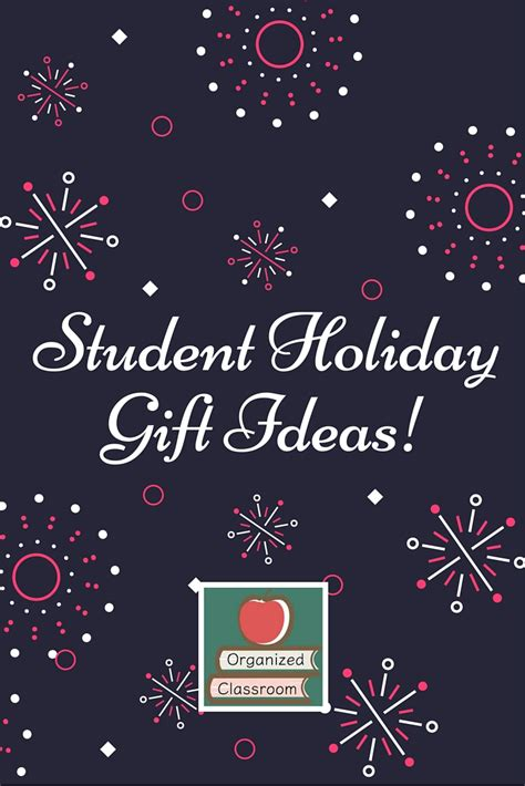student christmas gift ideas student gift ideas organized classroom