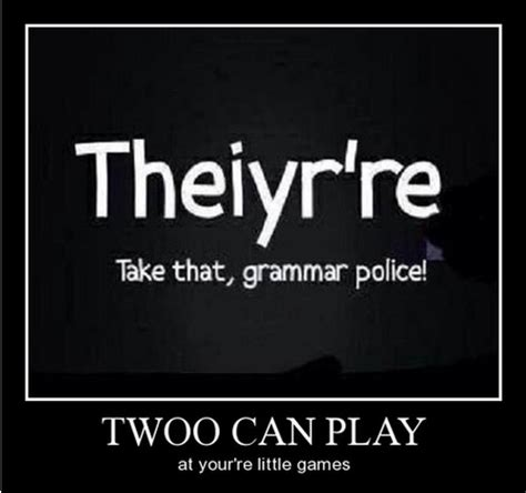Grammar Police Meme - grammar police my take on life