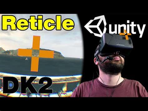 unity tutorial oculus rift oculus rift dk2 unity tutorial reticle youtube
