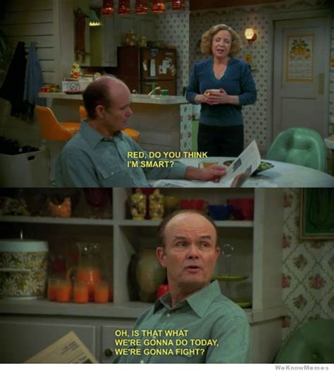 That 70s Show Meme - red do you think i m smart weknowmemes