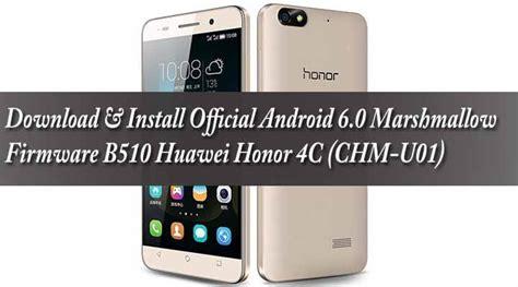Hp Huawei Chm U01 official marshmallow firmware honor 4c chm u01