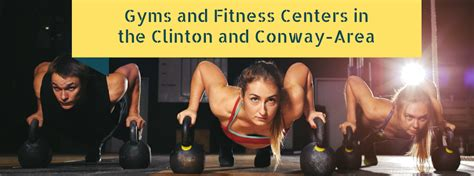 gyms  fitness centers  clinton  conway ar