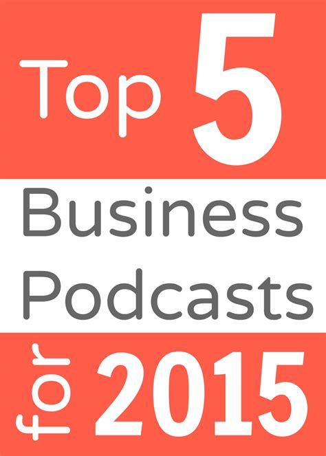 Top Mba Podcasts top 5 business podcasts for 2015 clarity creative