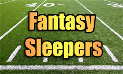 Fantasyfootball Sleepers by Quot Must Quot Sleeper Team