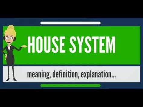 what does house mean what is house system what does house system mean house system meaning definition
