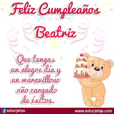 imagenes feliz cumpleaños beatriz fel 237 z cumplea 241 os beatriz im 225 genes gifs de cumplea 241 os