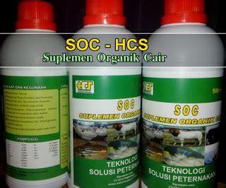 Fermentasi Pakan Ternak Dengan Soc maret 2016 soc suplemen organik cair untuk hewan ternak