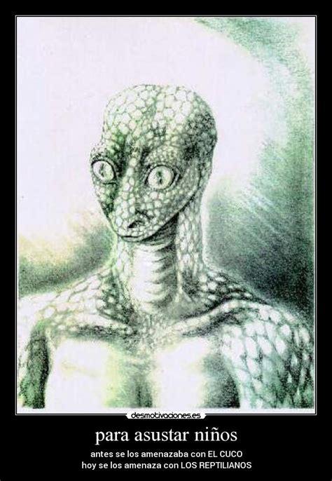 imagenes reales de reptilianos im 225 genes y carteles de reptilianos desmotivaciones